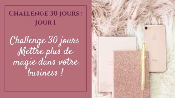 Challenge 30 jours _ Mettre plus de magie dans votre business / Laurie Audibert, Coach Holistique pour Entrepreneuses Spirituelles