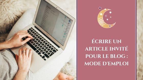 Écrire un article invité pour le blog : mode d'emploi