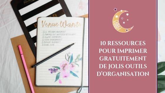 10 ressources pour imprimer gratuitement de jolis outils d'organisation / Laurie Audibert / Coach Holistique pour Entrepreneuses Spirituelles