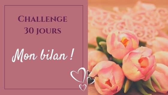 Challenge 30 jours : Mon bilan !
