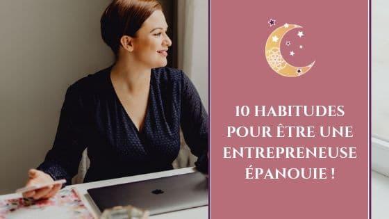 10 habitudes pour être une entrepreneuse épanouie !