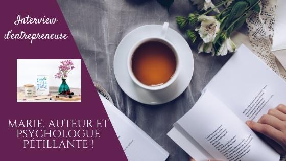 Marie, Auteur et psychologue pétillante / Interview