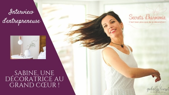 Sabine, une décoratrice au grand cœur / Interview inspirante