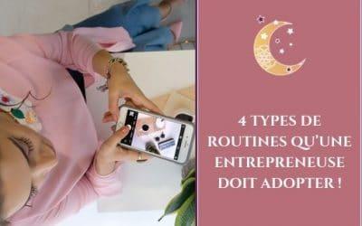 4 types de routines qu'une entrepreneuse doit adopter !
