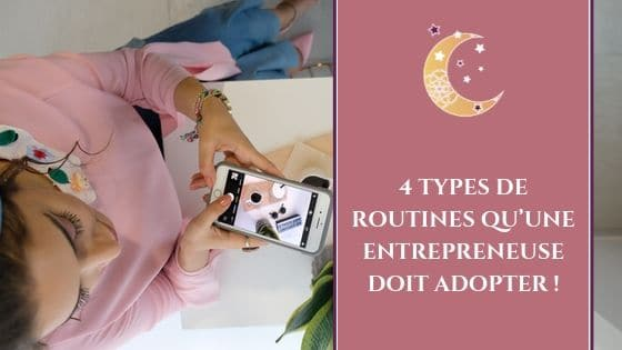 4 types de routines qu'une entrepreneuse doit adopter / Laurie Audibert / Coach & Business Witch