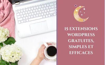 15 extensions WordPress gratuites, simples et efficaces