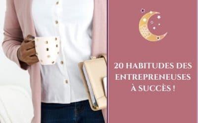 20 habitudes des entrepreneuses à succès !