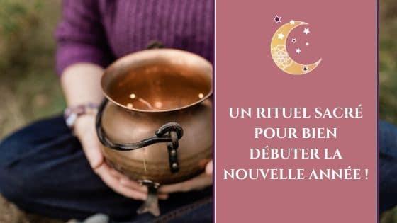 Un rituel sacré pour bien débuter la nouvelle année / Laurie Audibert, Coach Holistique & Business Witch pour Entrepreneuses