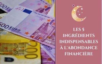 Les 5 ingrédients indispensables à l'abondance financière