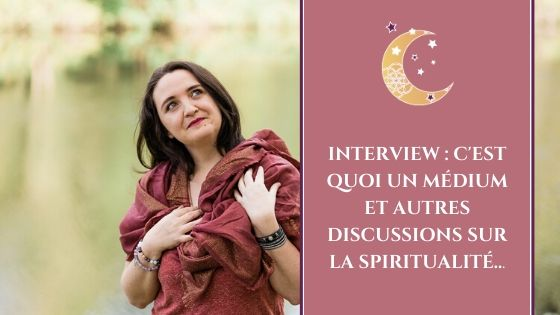 Interview - C'est quoi un médium / Laurie Audibert, Coach Holistique & Business Witch pour Entrepreneuses Spirituelles