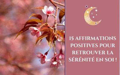 15 affirmations positives pour retrouver la sérénité en soi !