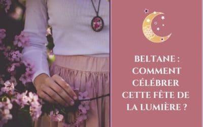 Beltane : comment célébrer cette fête de la lumière ?