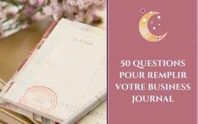 50 questions pour remplir votre business journal