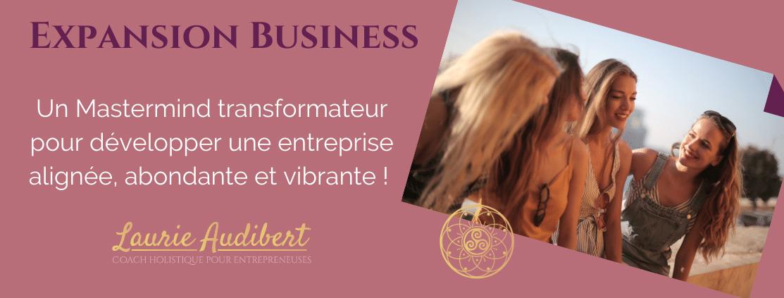 Expansion Business / Mastermind pour Entrepreneuses spirituelles et ambitieuses