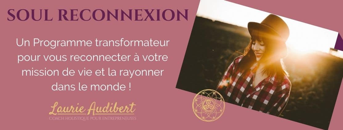 Soul Reconnexion / Programme Mission de vie / Laurie Audibert, Business Witch