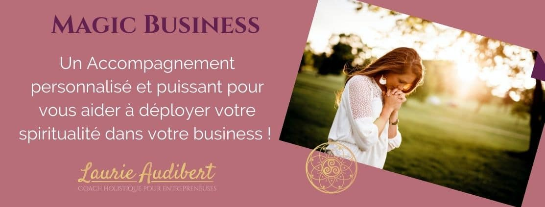 Magic Business / Coaching spirituel pour Entrepreneuse Ambitieuse