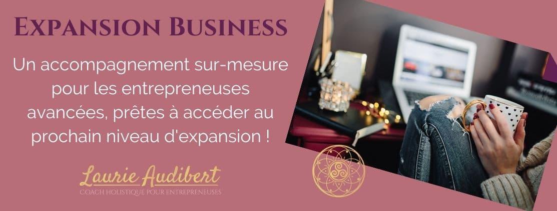 Expansion Business / Coaching pour femmes entrepreneurs avancées / Laurie Audibert, Business Witch