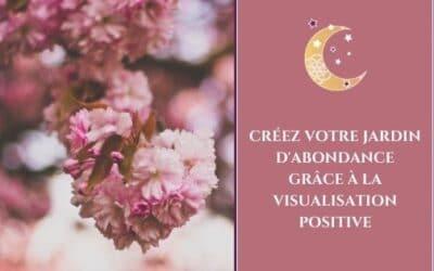 Créez votre jardin d'abondance grâce à la visualisation positive