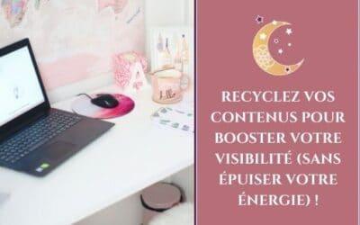 Recyclez vos contenus pour booster votre visibilité (sans épuiser votre énergie) !